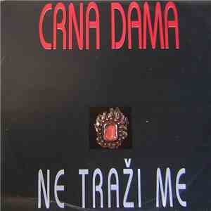 Crna Dama - Ne Traži Me download mp3 flac