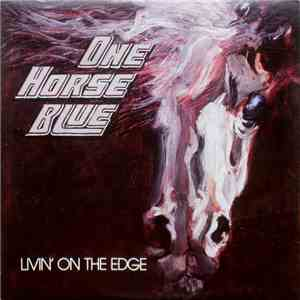 One Horse Blue - Livin' On The Edge download mp3 flac